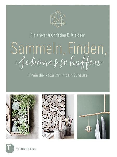 """Mein Lieblingsbuch im März: """"Sammeln, Finden, Schönes schaffen: Nimm die Natur mit in dein Zuhause"""" von Pia Krøyer und Christina B. Kjeldsen #bookspiration"""
