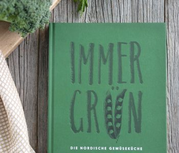 Immergrün - Die nordische Gemüseküche