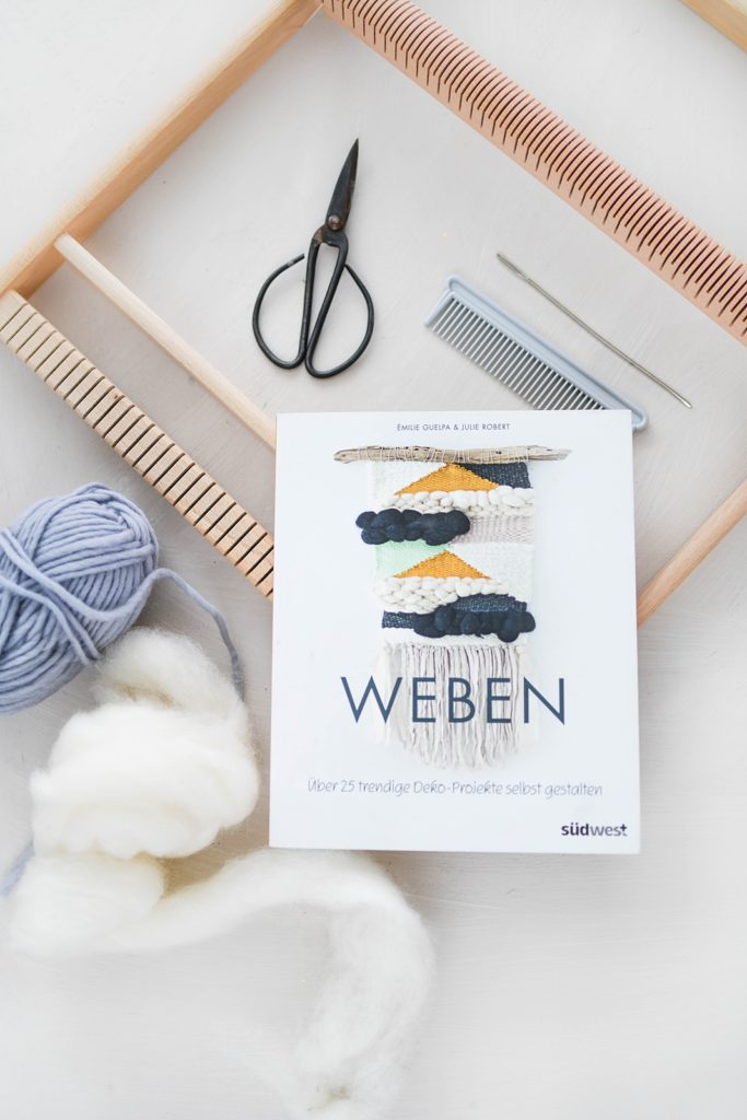 Weben – Über 25 trendige Deko-Projekte selbst gestalten von Émilie Guelpa & Julie Robert